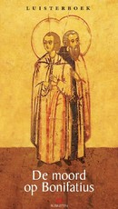 De moord op Bonifatius - Annelies van der Goot (ISBN 9789047604297)