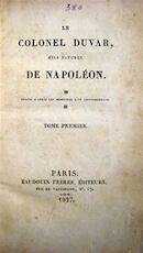Le Colonel Duvar, Fils Naturel de Napoléon - Louis [montigny]
