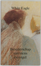 Broederschap van mens en engel - White Eagle, W. S. (ISBN 9789020220506)