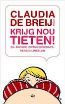 Krijg nou tieten - Claudia de Breij (ISBN 9789046805329)