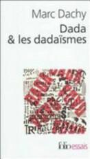 Dada & les dadaïsmes - Marc Dachy (ISBN 9782070439331)