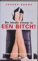 De ideale vrouw is een bitch ! - S. Argov (ISBN 9789041762252)