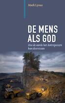De mens als god - Mark Lynas (ISBN 9789062245109)