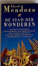 De stad der wonderen - Eduardo Mendoza, Francine Mendelaar (ISBN 9789041720061)