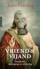 Vriend & vijand - Arnon Grunberg (ISBN 9789044639896)