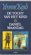 De tocht van het kind & Daniel Maandag - Yvonne Keuls
