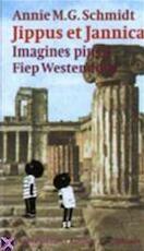 Jippus et Jannica - Annie M.G. Schmidt, Fiep Westendorp, Harm-Jan Dam (ISBN 9789021481586)