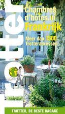 Trotter : Chambres d'hôtes in Frankrijk - Unknown (ISBN 9789020993936)