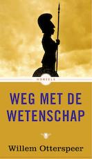 Weg met de wetenschap - Willem Otterspeer (ISBN 9789023496168)