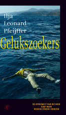 Gelukszoekers - Ilja Leonard Pfeijffer (ISBN 9789029506823)