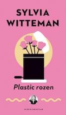 Plastic rozen - Sylvia Witteman (ISBN 9789038804392)
