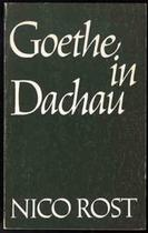 Goethe in Dachau - Nico Rost (ISBN 9789023304906)