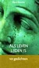 Als leven lijden is - Hans Bouma (ISBN 9789025954772)