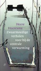 Zwaarmoedige verhalen voor bij de centrale verwarming - H. Heeresma (ISBN 9789029565745)