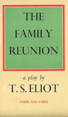 The Family Reunion - Thomas Stearns Eliot