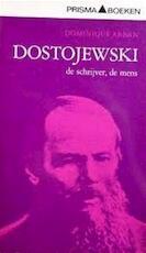 Dostojewski, de schrijver, de mens