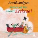 Samen op het eiland Zeekraai - Astrid Lindgren (ISBN 9789047624400)