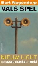 Vals spel - Bert Wagendorp (ISBN 9789026341151)