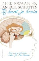 Jij bent je brein - Dick Swaab, Jan Paul Schutten (ISBN 9789045023625)