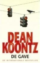De gave - Dean Koontz (ISBN 9789024547999)