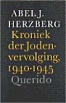 Kroniek der Jodenvervolging, 1940-1945 - Abel Jacob Herzberg (ISBN 9789021465777)