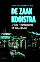 De zaak Kooistra - Joost van Kleef, Henk Willem Smits (ISBN 9789020430509)