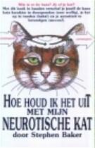 Hoe houd ik het uit met mijn neurotische kat - S. Baker (ISBN 9789022945926)