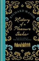 The History of a Pleasure Seeker - Richard Mason (ISBN 9780297863052)