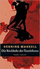 Die Rückkehr des Tanzlehrers - Henning Mankell (ISBN 9783552052055)