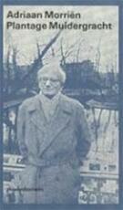 Prive-domein Plantage Muidergracht - Adriaan Morrien (ISBN 9789029531931)