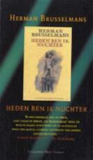 Heden ben ik nuchter - Herman Brusselmans