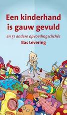 Een kinderhand is gauw gevuld - Bas Levering (ISBN 9789088503696)
