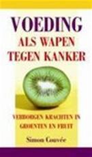 Voeding als wapen tegen kanker - S. Couvee (ISBN 9789038913018)