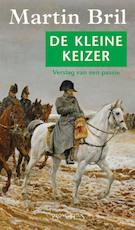 De kleine keizer - Martin Bril (ISBN 9789044605532)