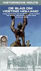 De slag om vesting Holland - Aad Spanjaard (ISBN 9789038922782)