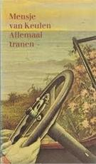 Allemaal tranen - Mensje van Keulen (ISBN 9789029524896)