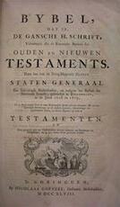 Bybel, dat is, de Gansche H. Schrift, Vervattende alle de Kanonyke Boeken des Ouden en Nieuwen Testaments