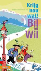 KRIJG NOU WAT! BIL EN WIL - Rindert Kromhout (ISBN 9789048726479)