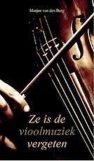 Ze is de vioolmuziek vergeten - Marjan van den Berg (ISBN 9789082461282)