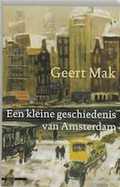 Een kleine geschiedenis van Amsterdam - Geert Mak (ISBN 9789045012322)
