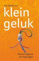 Handboek voor klein geluk - Maria Grijpma, Inge Jager (ISBN 9789045313139)