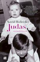 Judas - een familiekroniek - Astrid Holleeder (ISBN 9789048825028)