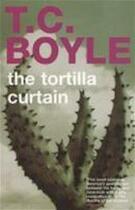 The tortilla curtain - T. Coraghessan Boyle (ISBN 9780747525721)