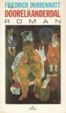 Doorelkanderdal - Friedrich Dürrenmatt, Gerrit Bussink (ISBN 9789068012576)