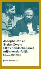 Elke vriendschap met mij is verderfelijk - Joseph Roth (ISBN 9789029522991)