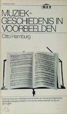 Muziekgeschiedenis in voorbeelden - Otto Hamburg (ISBN 9789027454034)