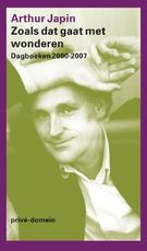 Zoals dat gaat met wonderen - Arthur Japin (ISBN 9789029566766)