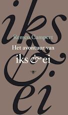 Het avontuur van Iks en Ei - Remco Campert (ISBN 9789023428831)