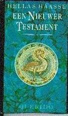 Een nieuwer testament - Hella Haasse (ISBN 9789021465067)