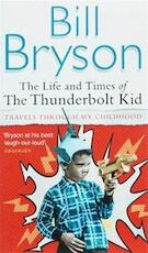 Life and Times of the Thunderbolt Kid - Bill Bryson (ISBN 9780552155465)